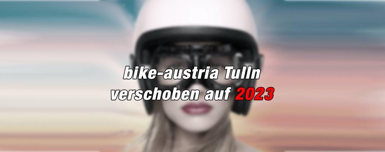 bike-austria Tulln wird auf 2023 verschoben