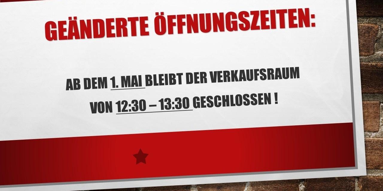 Ab dem 1. Mai bleibt der Verkaufsraum von 12:30 - 13:30 geschlossen!!