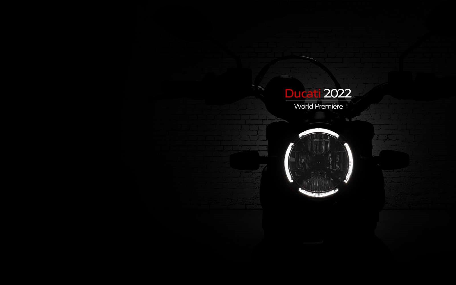 DUCATI WORLD PREMIÈRE 2022 - EPISODE 2 October 14th, 4 p.m. CEST