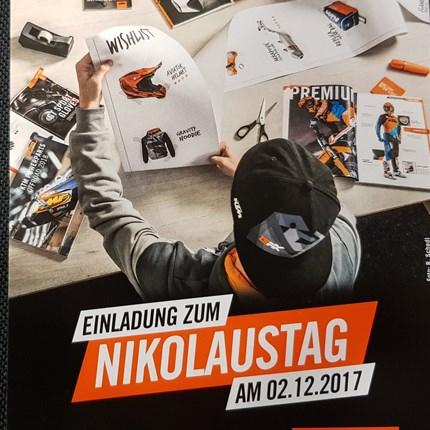 KTM Nikolaustag 2017 Alle Jahre wieder!!  Wir veranstalten am SA 02.12.2017 von 09.00 - 16.00 Uhr den KTM Nikolaustag.  Highlights: * KTM PowerWear 2018 * KTM Modelle ...