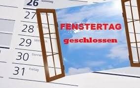 Fenstertag 02.05.2020 geschlossen