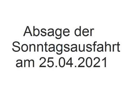 NEWS ABSAGE SONNTAGSAUSFAHRT am 28.03.2021