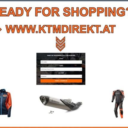 READY FOR SHOPPING? >> WWW.KTMDIREKT.AT  READY FOR SHOPPING? >> ONLINESHOP - HIER KLICKEN
