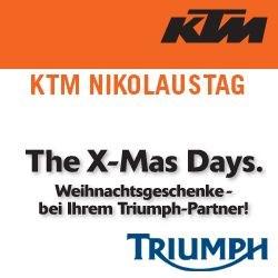 09.12.2006 - KTM Nikolaustag und Triumph X-Mas Day  Wer am09. DEZEMBER 2006 zu MotorradDirnberger kommt,der kann was erleben. Wir präsentieren alle brandneuen 2007ér ... Weiter >>