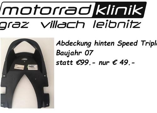 Abdeckung hinten Speed Triple Baujahr 07 statt €99.- nur € 49.-