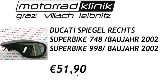Ducati SPIEGEL RECHTS SUPERBIKE 748 BAUJAHR 2002/SUPERBIKE 998 BAUJAHR 2002 €51,90