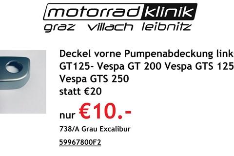 Vespa Deckel vorne Pumpenabdeckung links VESPA - Vespa GT 125 VESPA - Vespa GT 200 VESPA - Vespa GTS 125 VESPA - Vespa GTS 250 statt €20 nur €10.- 738/A Grau Excalibur