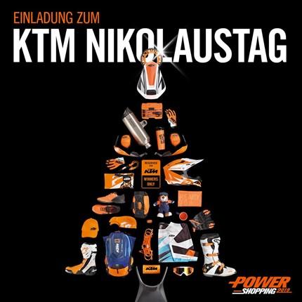 KTM Nikolaustag & Powershopping  KTM Nikolaustag & Powershopping  Der KTM Nikolaus steht wie jedes Jahr vor der Tür und diesmal wieder mit einer Hammer Aktion!  Am Samstag, den ...